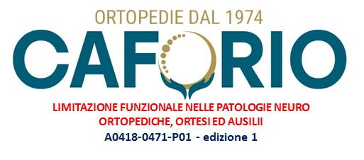 LIMITAZIONE FUNZIONALE NELLE PATOLOGIE NEURO ORTOPEDICHE, ORTESI ED AUSILII